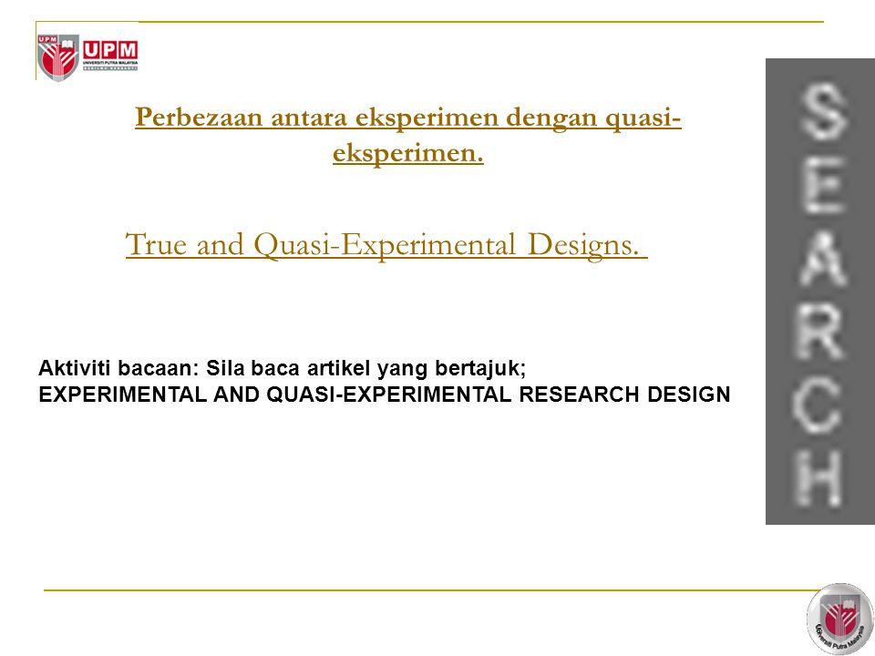 Perbezaan antara eksperimen dengan quasi-eksperimen.
