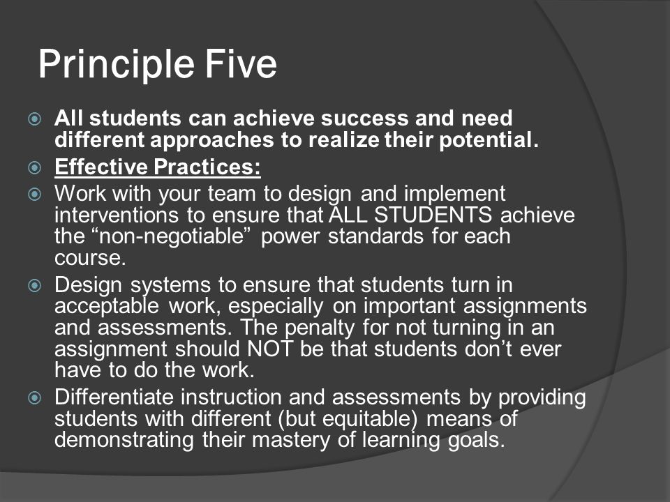 Principle Five All students can achieve success and need different approaches to realize their potential.
