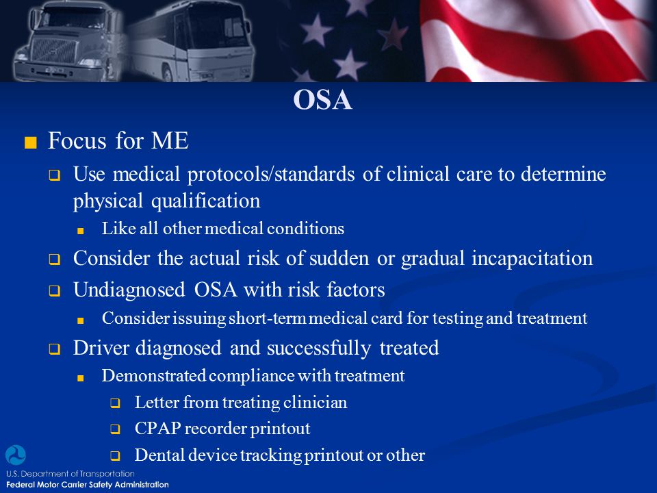 OSA Focus for ME. Use medical protocols/standards of clinical care to determine physical qualification.
