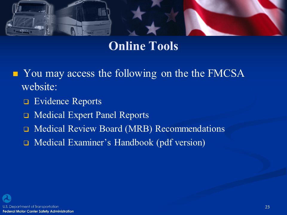 Online Tools You may access the following on the the FMCSA website:
