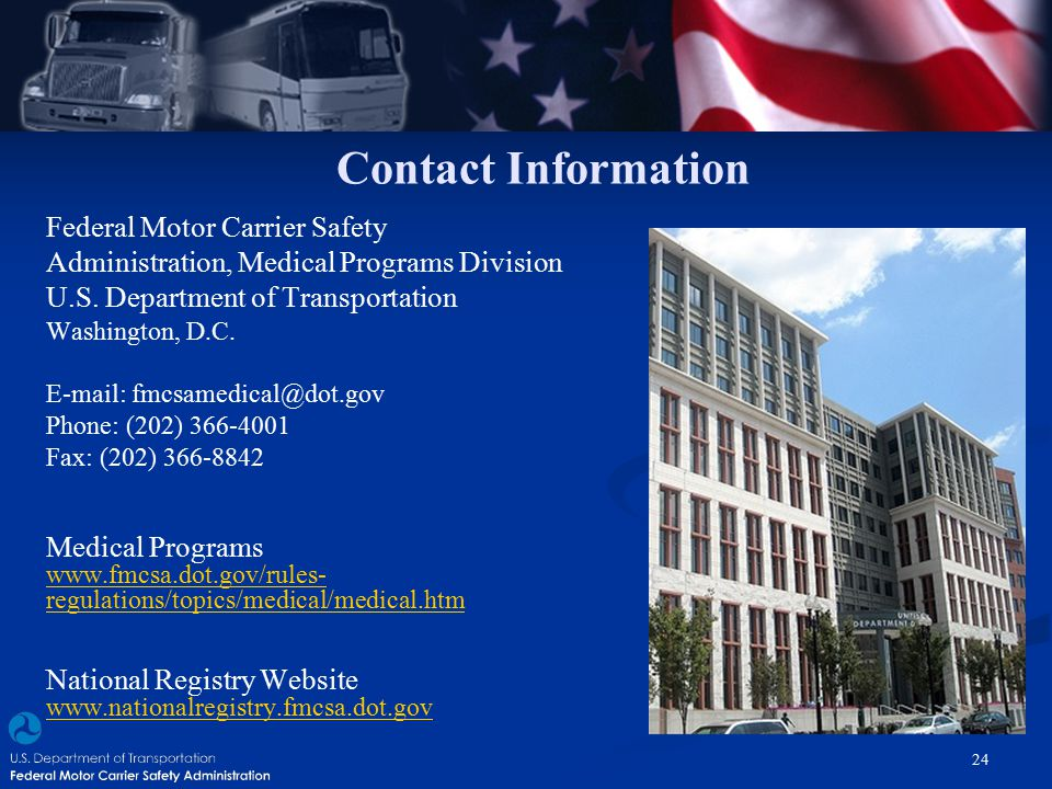 Contact Information Federal Motor Carrier Safety. Administration, Medical Programs Division. U.S. Department of Transportation.
