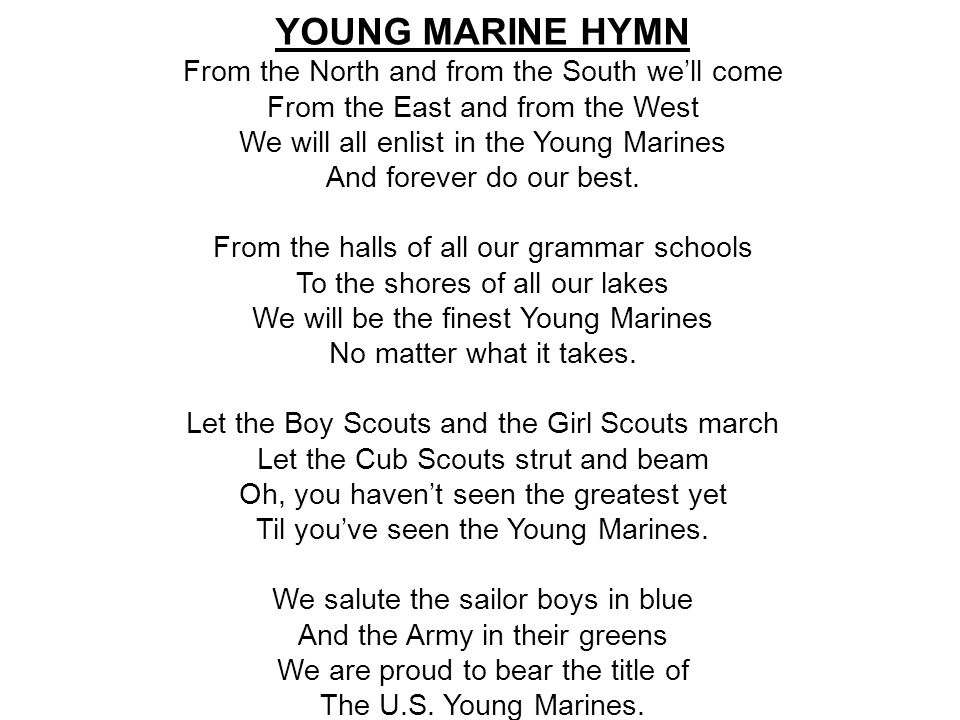 YOUNG MARINE HYMN From the North and from the South we'll come