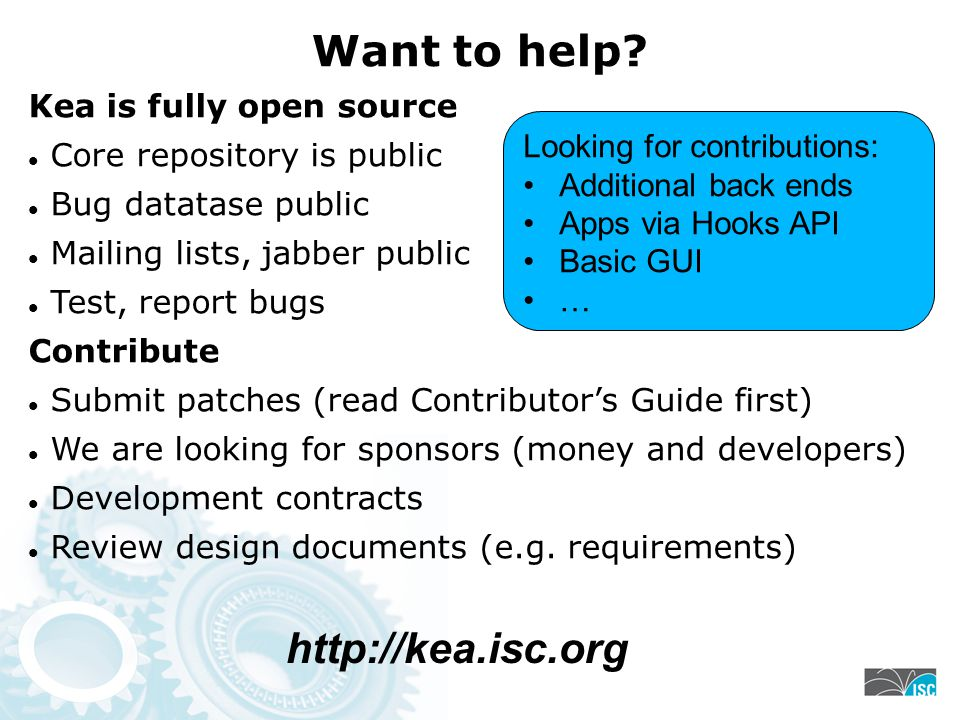 Want to help http://kea.isc.org Kea is fully open source