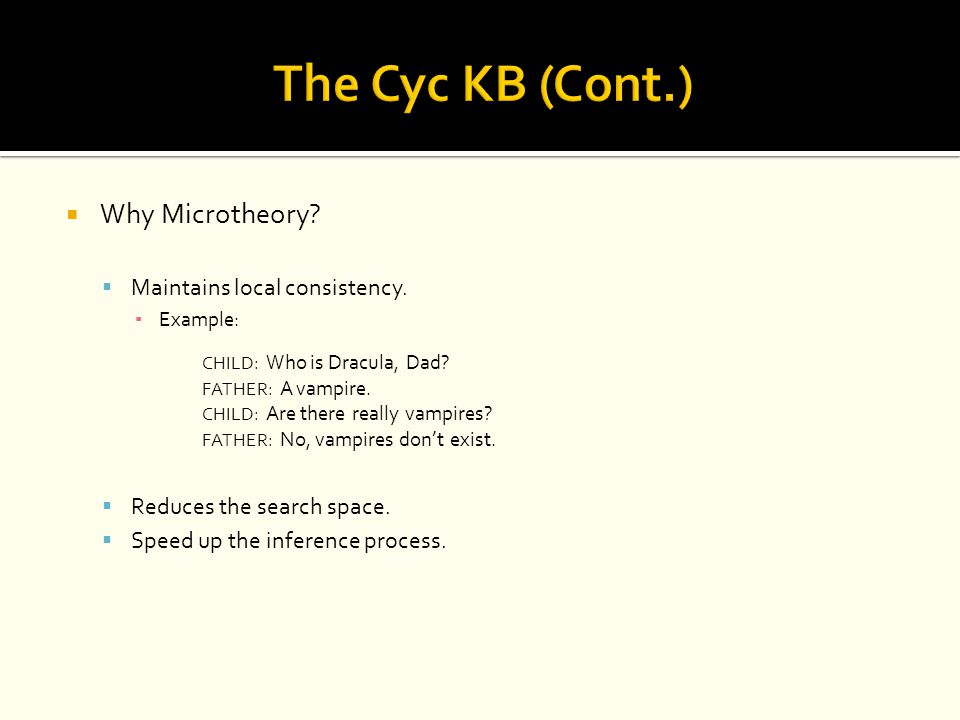 The Cyc KB (Cont.) Why Microtheory Maintains local consistency.