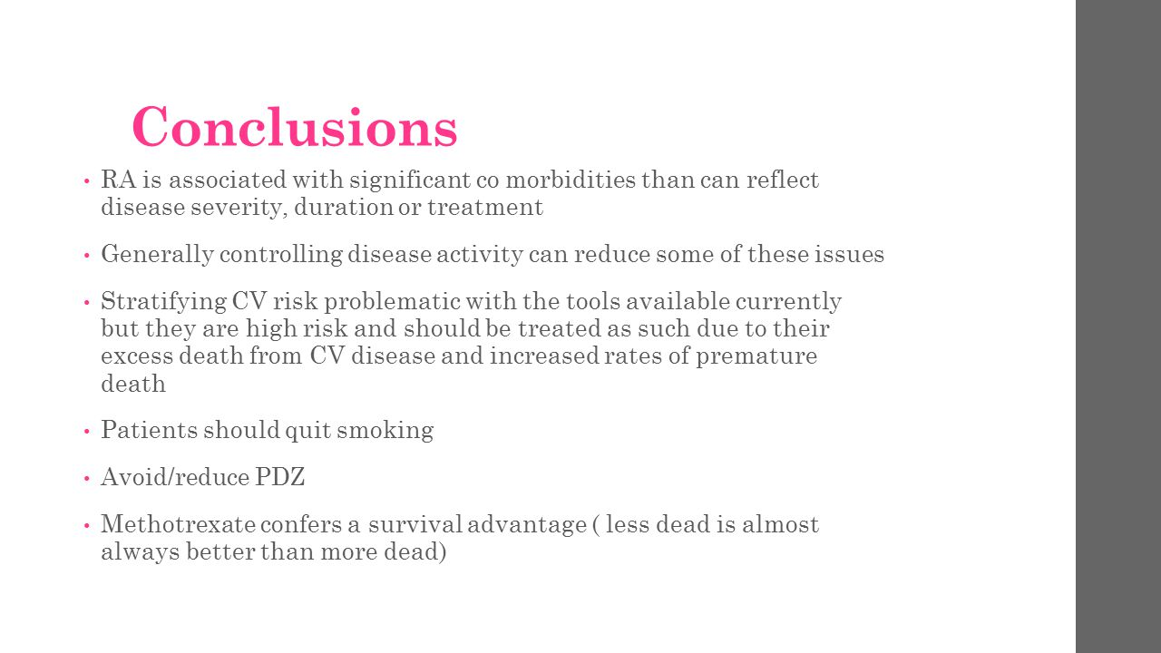 Conclusions RA is associated with significant co morbidities than can reflect disease severity, duration or treatment.