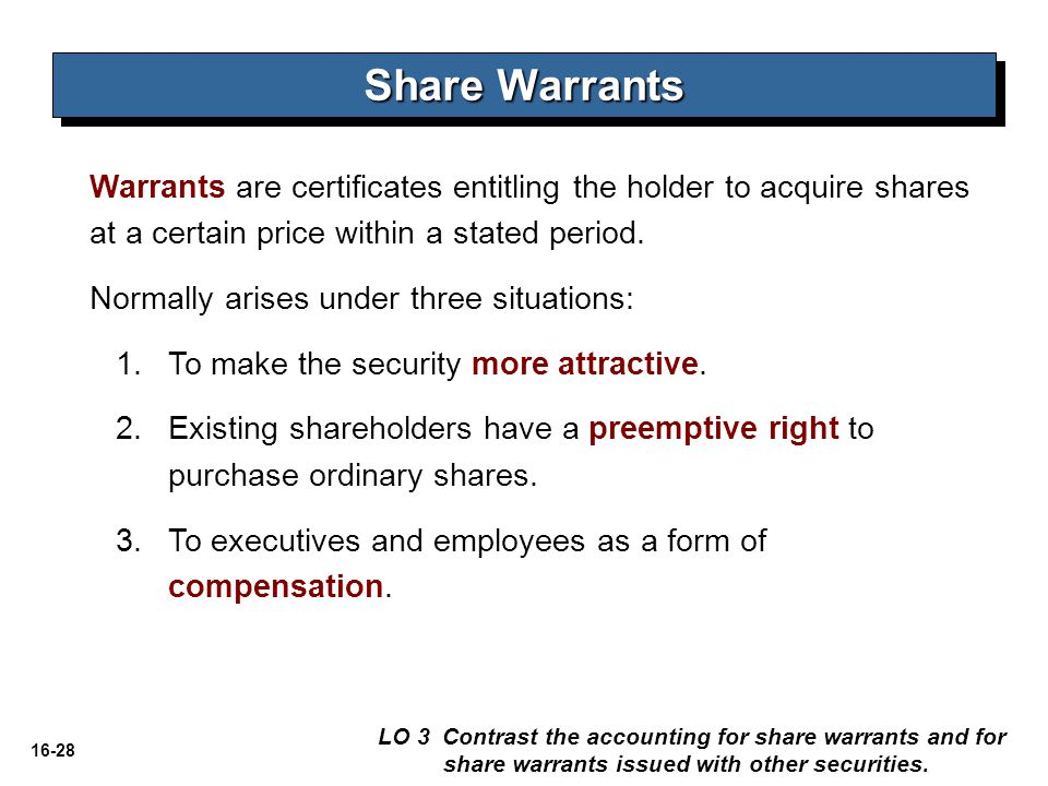 Share Warrants Warrants are certificates entitling the holder to acquire shares at a certain price within a stated period.