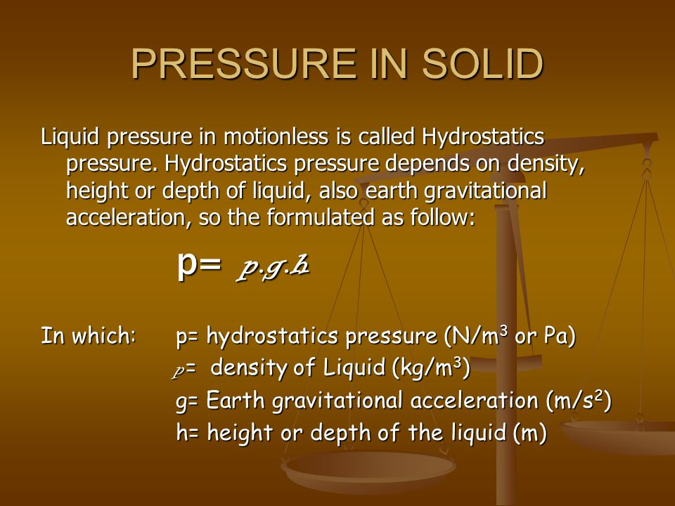 PRESSURE IN SOLID p= p.g.h