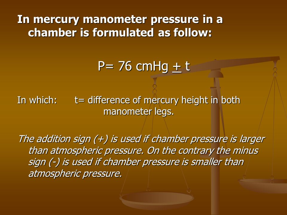 In mercury manometer pressure in a chamber is formulated as follow: