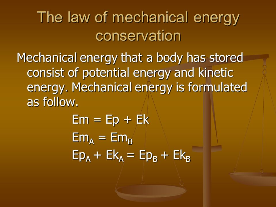 The law of mechanical energy conservation