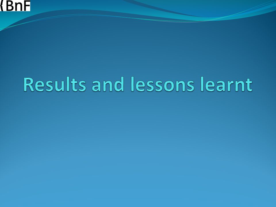 Results and lessons learnt