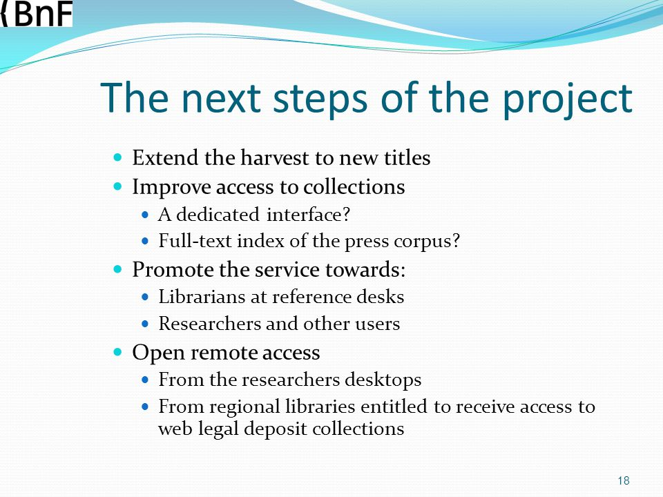 The next steps of the project