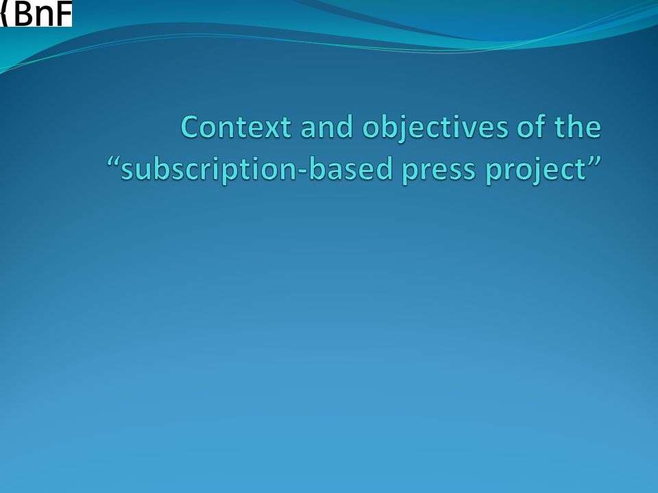 Context and objectives of the subscription-based press project