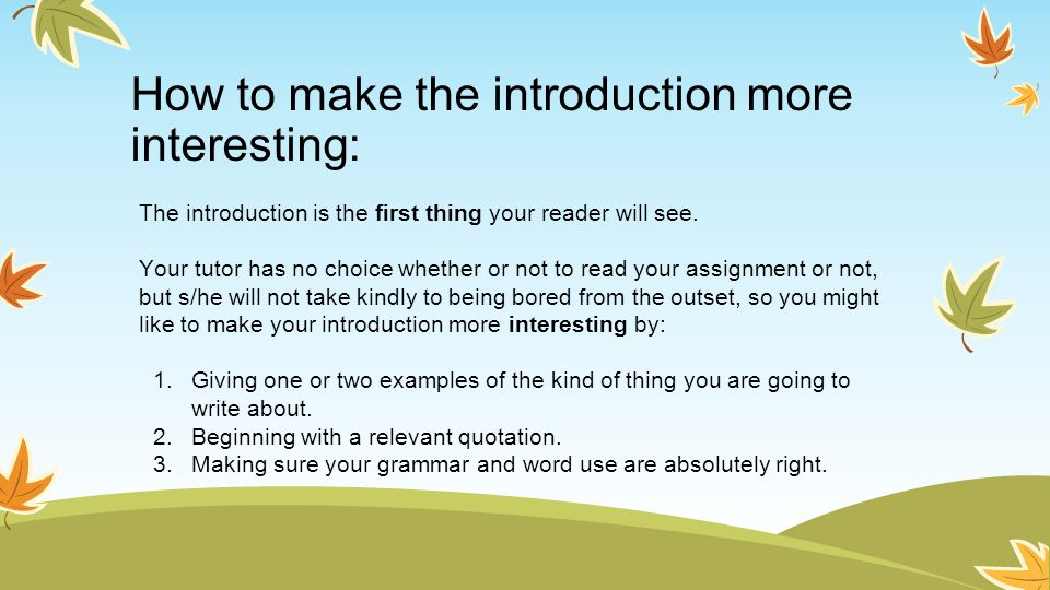 How to make the introduction more interesting: