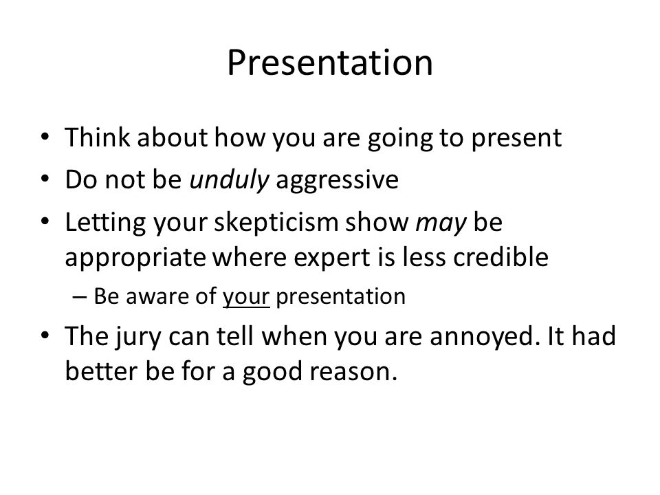 Presentation Think about how you are going to present