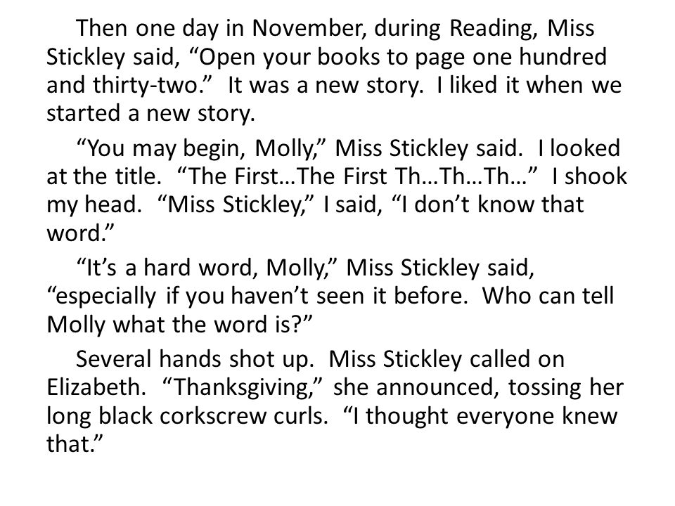 Then one day in November, during Reading, Miss Stickley said, Open your books to page one hundred and thirty-two. It was a new story.