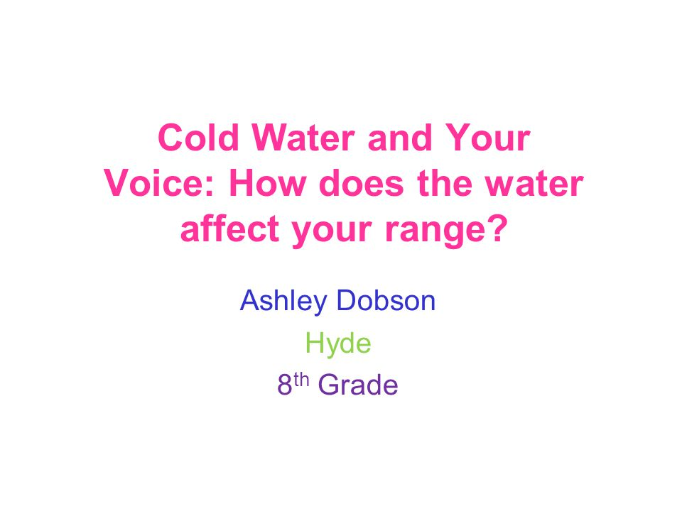 Cold Water and Your Voice: How does the water affect your range