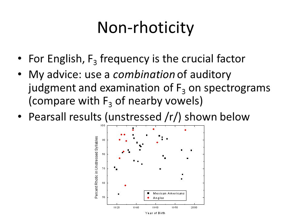 Non-rhoticity For English, F3 frequency is the crucial factor