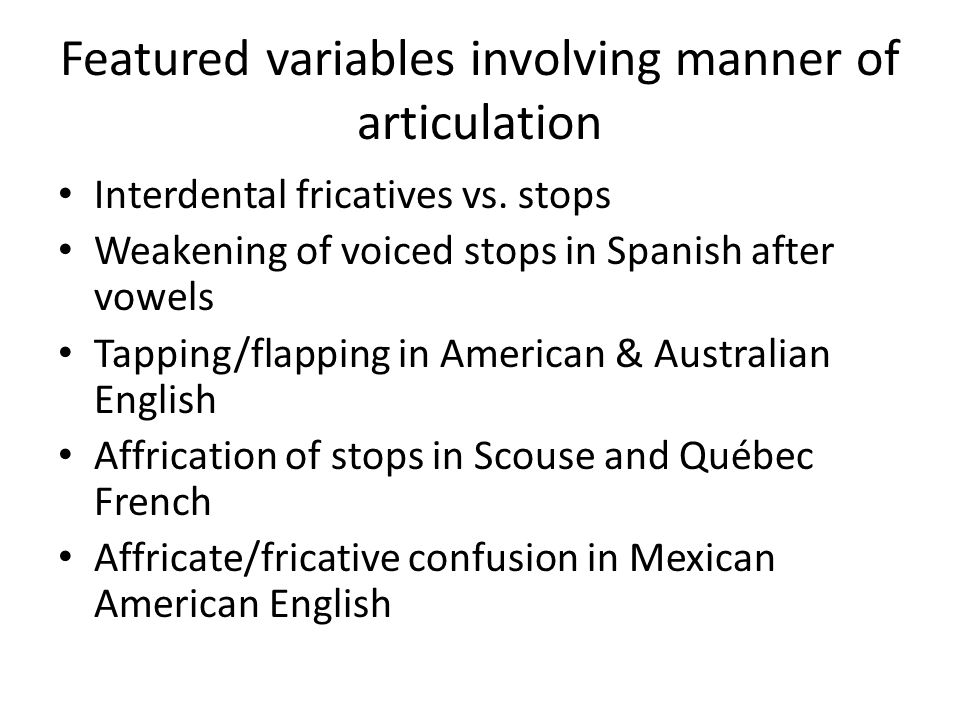Featured variables involving manner of articulation