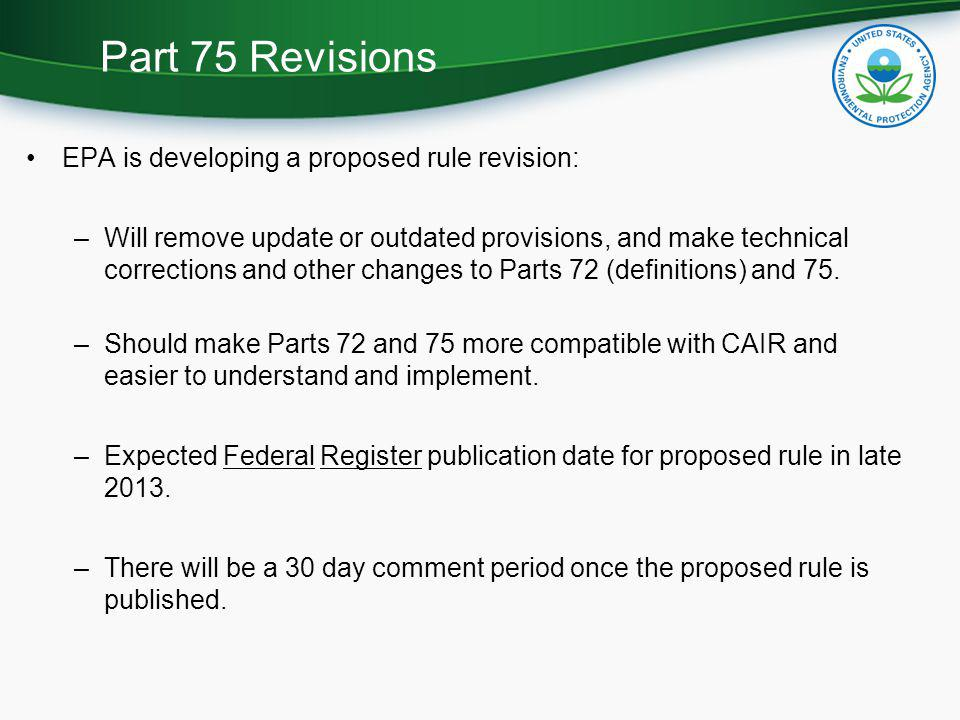 Part 75 Revisions EPA is developing a proposed rule revision: