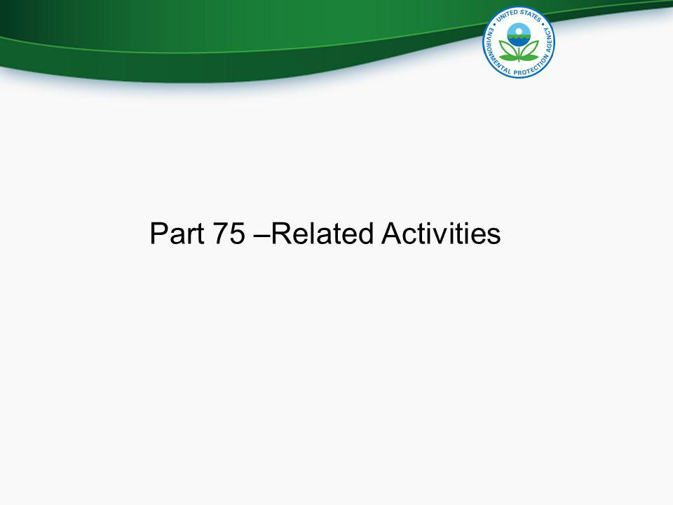 Part 75 –Related Activities