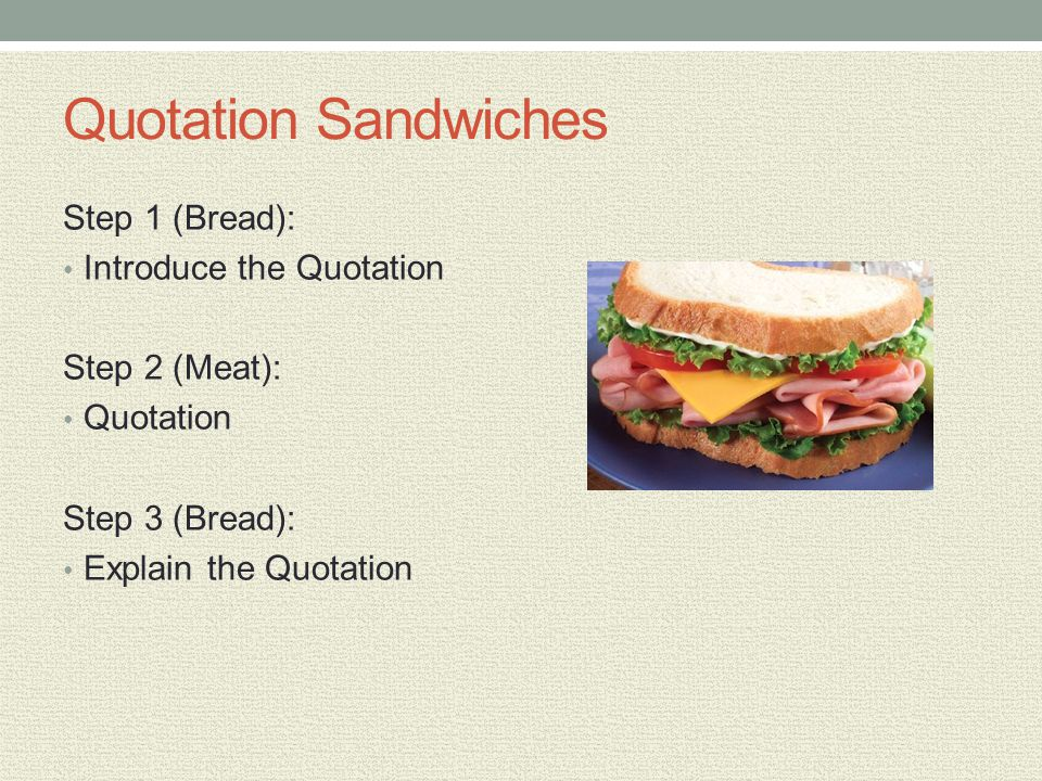 Quotation Sandwiches Step 1 (Bread): Introduce the Quotation
