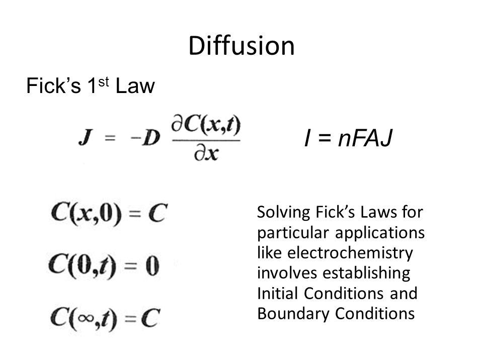 Diffusion I = nFAJ Fick's 1st Law