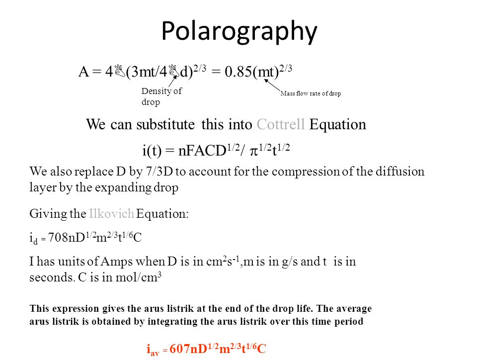 Polarography A = 4(3mt/4d)2/3 = 0.85(mt)2/3