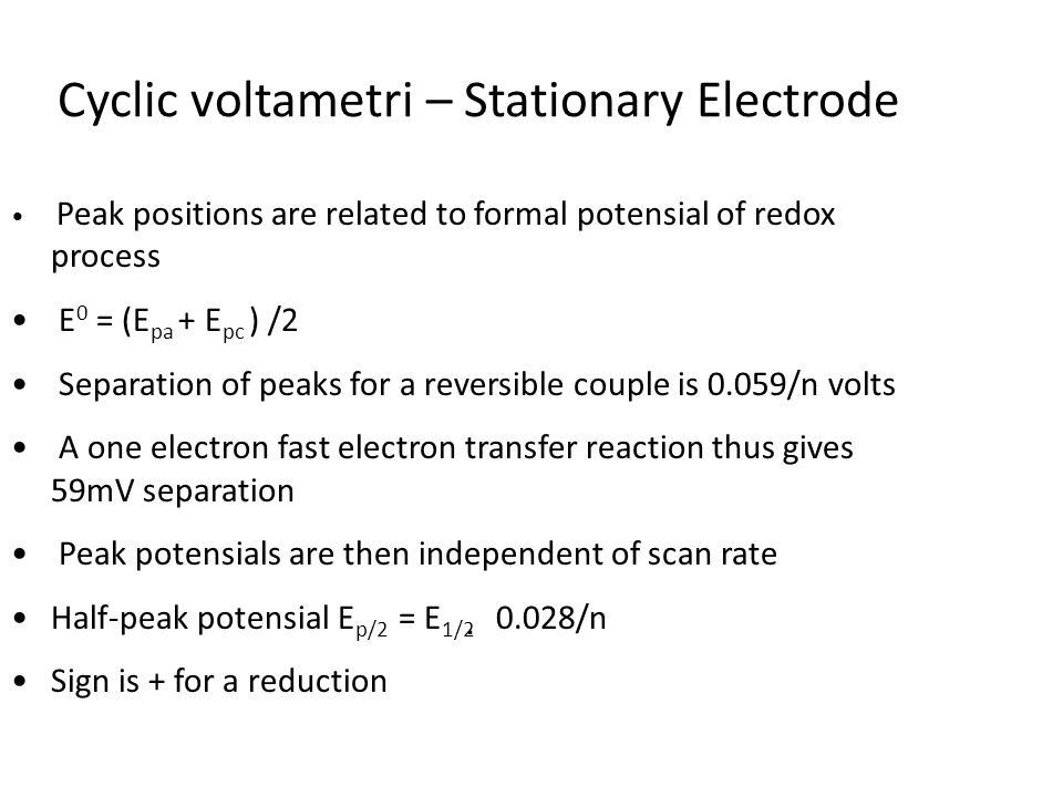 Cyclic voltametri – Stationary Electrode