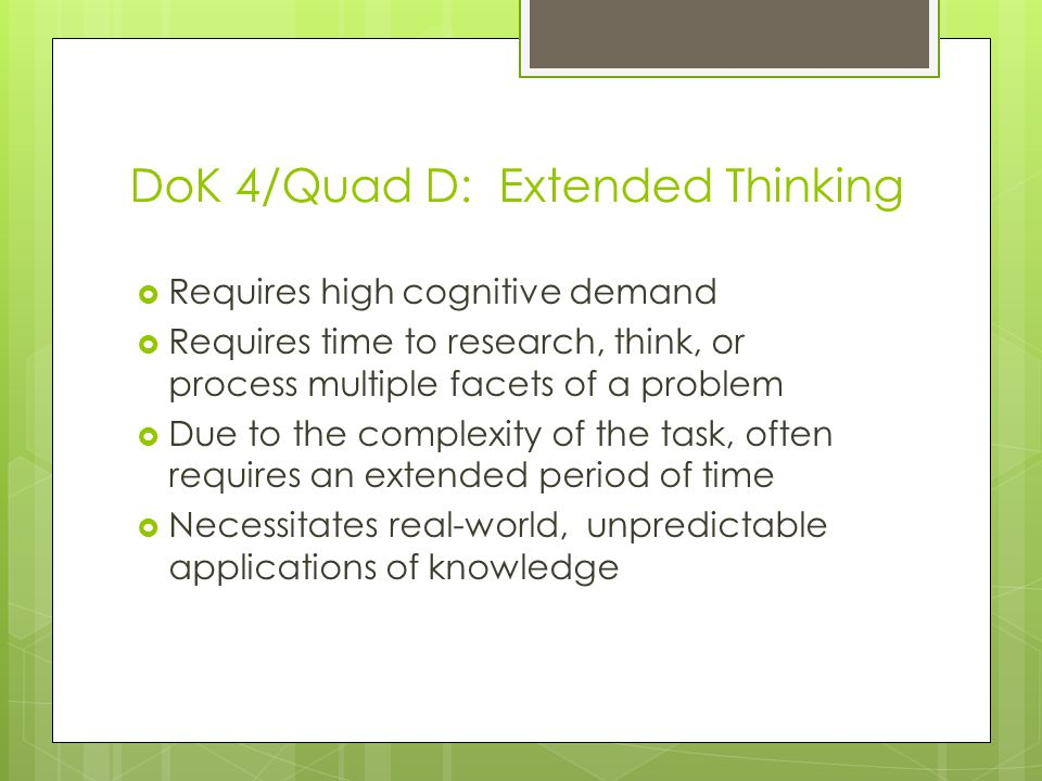 DoK 4/Quad D: Extended Thinking