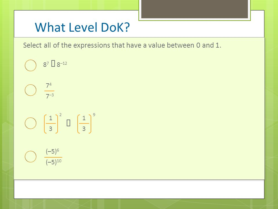 Select all of the expressions that have a value between 0 and 1.