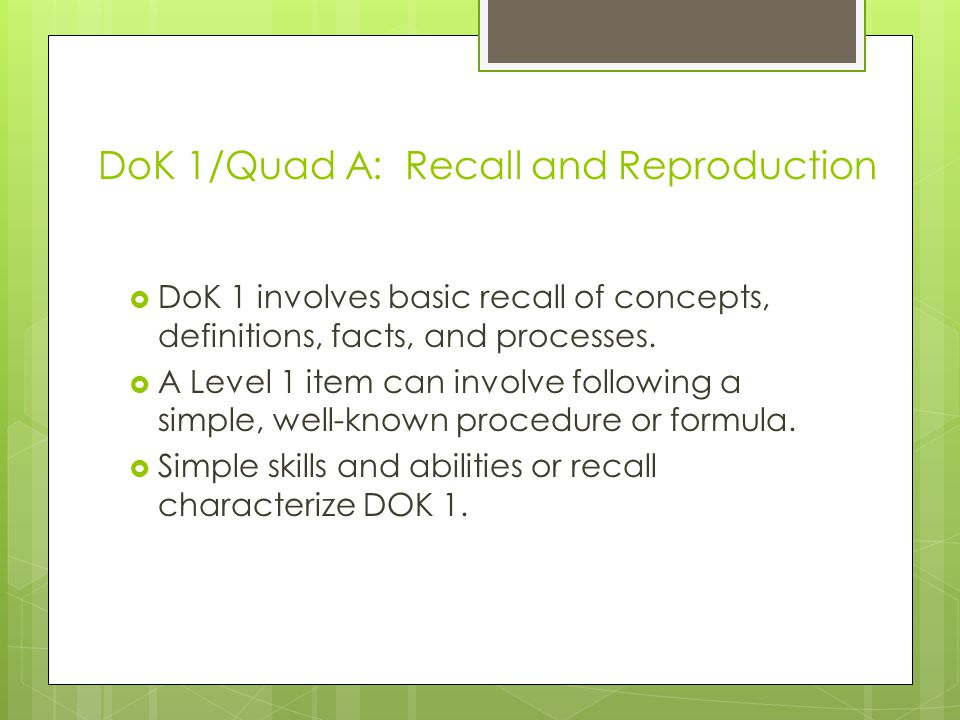 DoK 1/Quad A: Recall and Reproduction