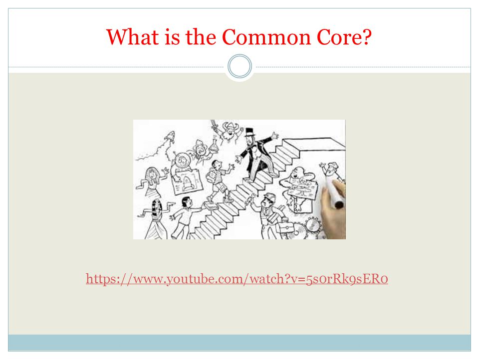 What is the Common Core https://www.youtube.com/watch v=5s0rRk9sER0