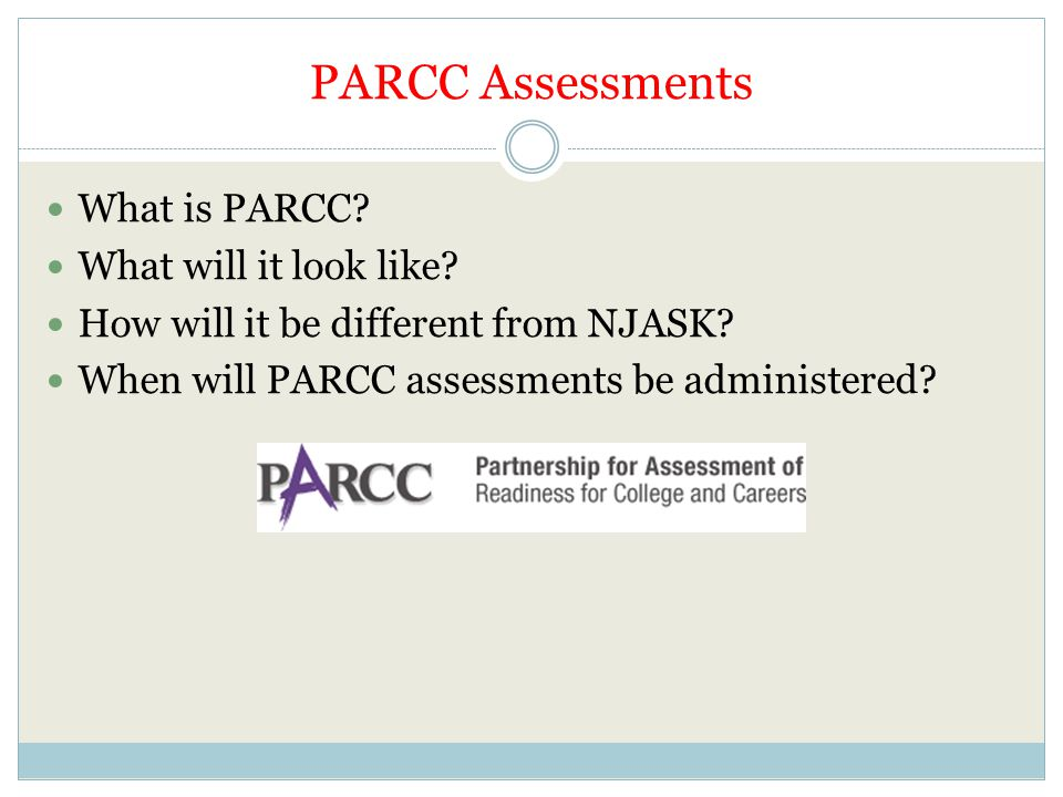 PARCC Assessments What is PARCC What will it look like