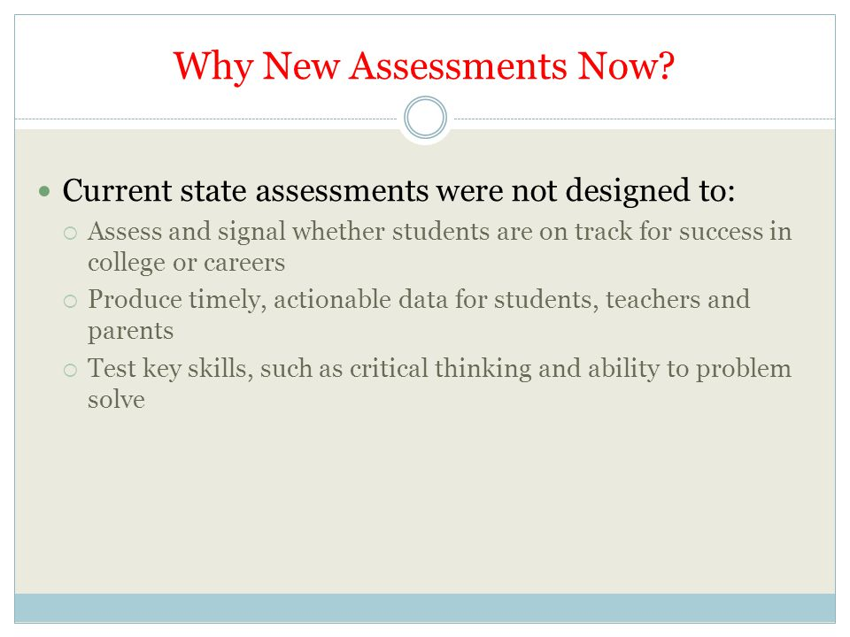 Why New Assessments Now