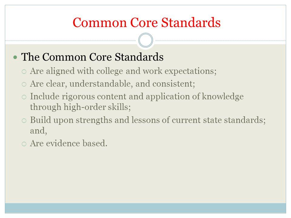 Common Core Standards The Common Core Standards