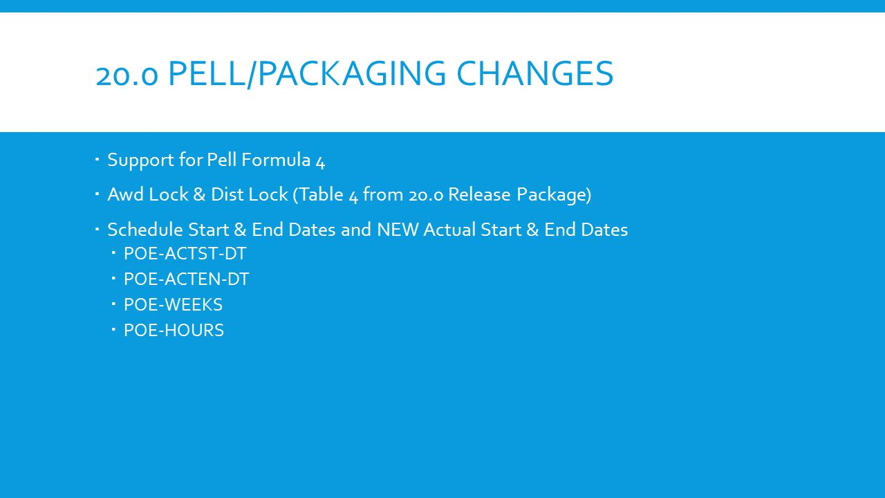 20.0 Pell/packaging changes