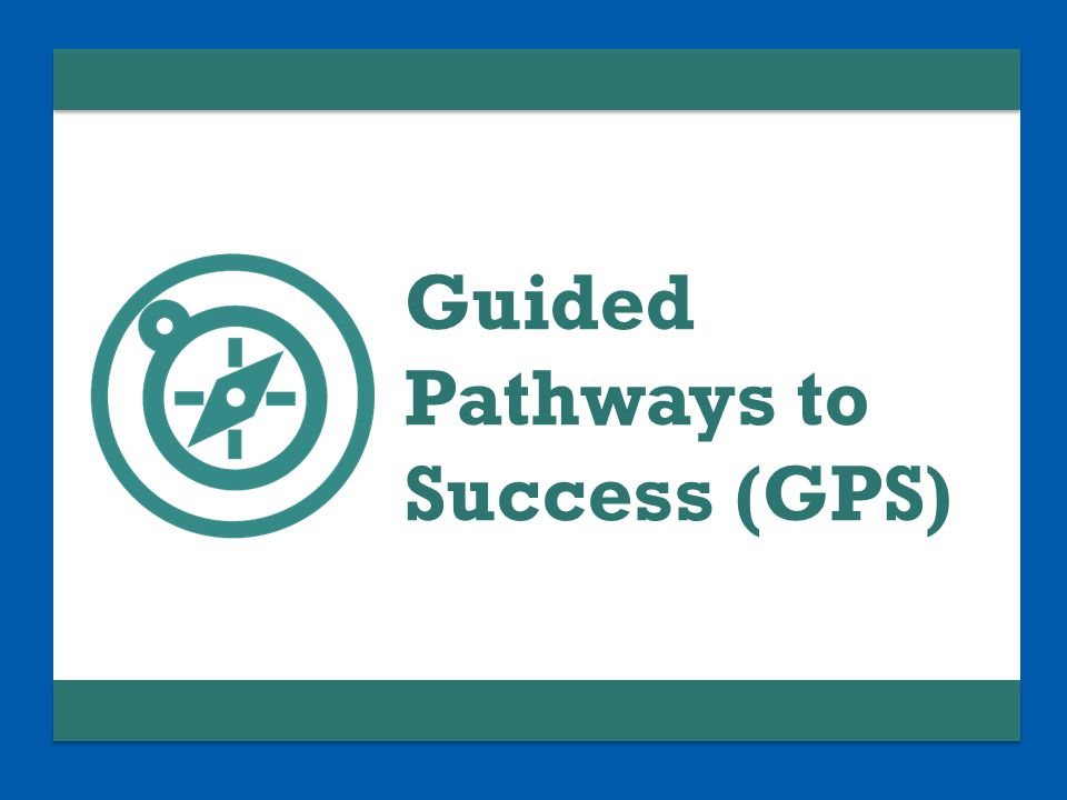 Guided Pathways to Success (GPS)