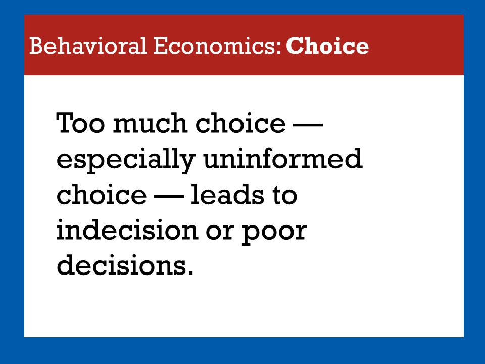 Behavioral Economics: Choice