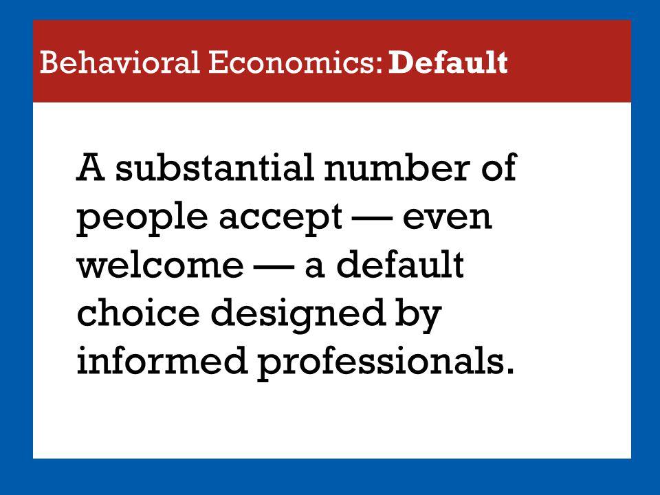 Behavioral Economics: Default