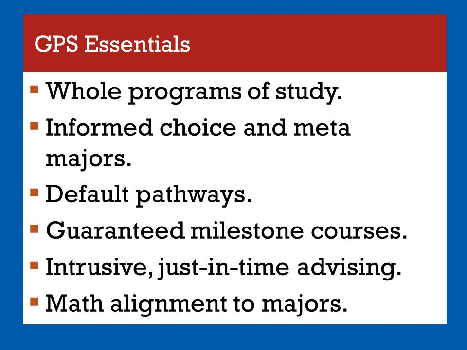 Whole programs of study. Informed choice and meta majors.