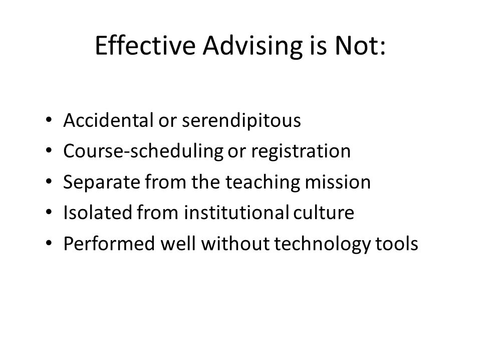 Effective Advising is Not:
