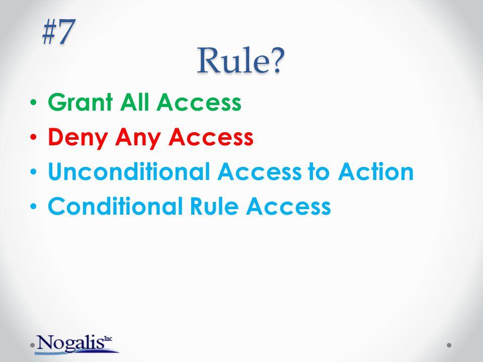 #7 Rule Grant All Access Deny Any Access