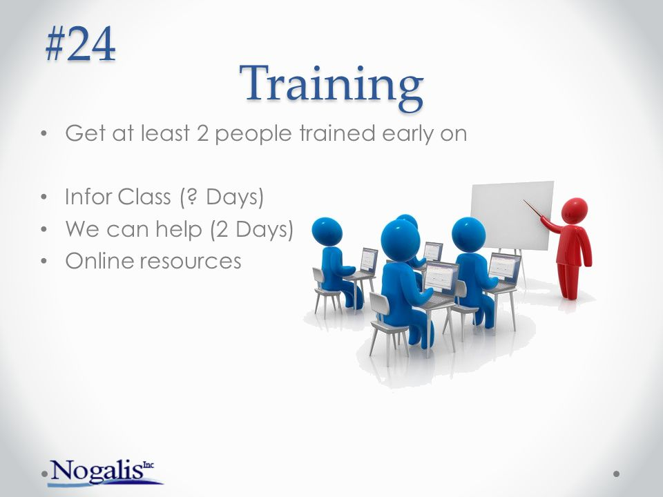#24 Training Get at least 2 people trained early on
