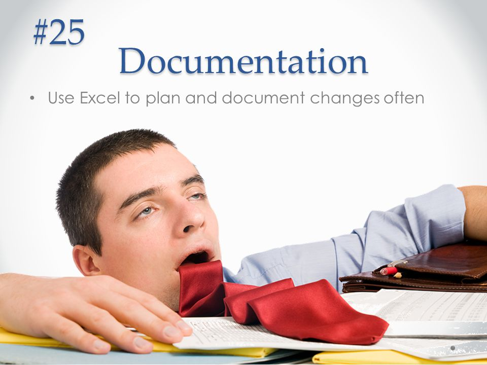Documentation #25 Use Excel to plan and document changes often