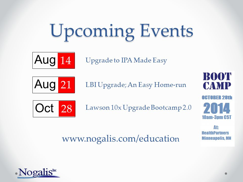 Upcoming Events Aug Aug Oct 14 21 28 www.nogalis.com/education