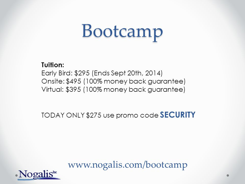 Bootcamp www.nogalis.com/bootcamp Tuition: