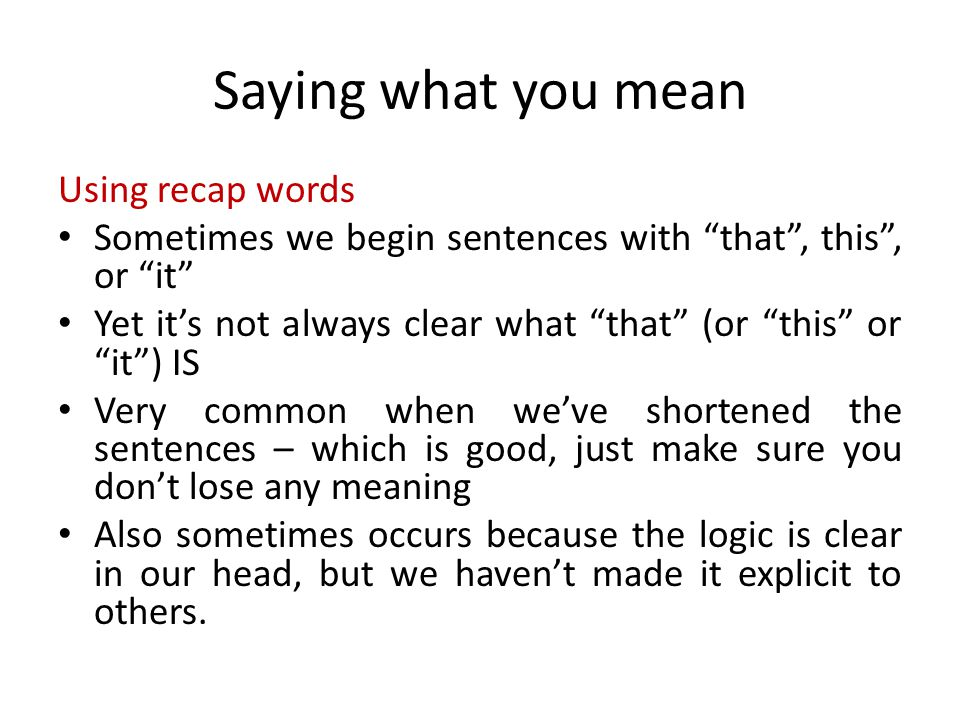 Saying what you mean Using recap words