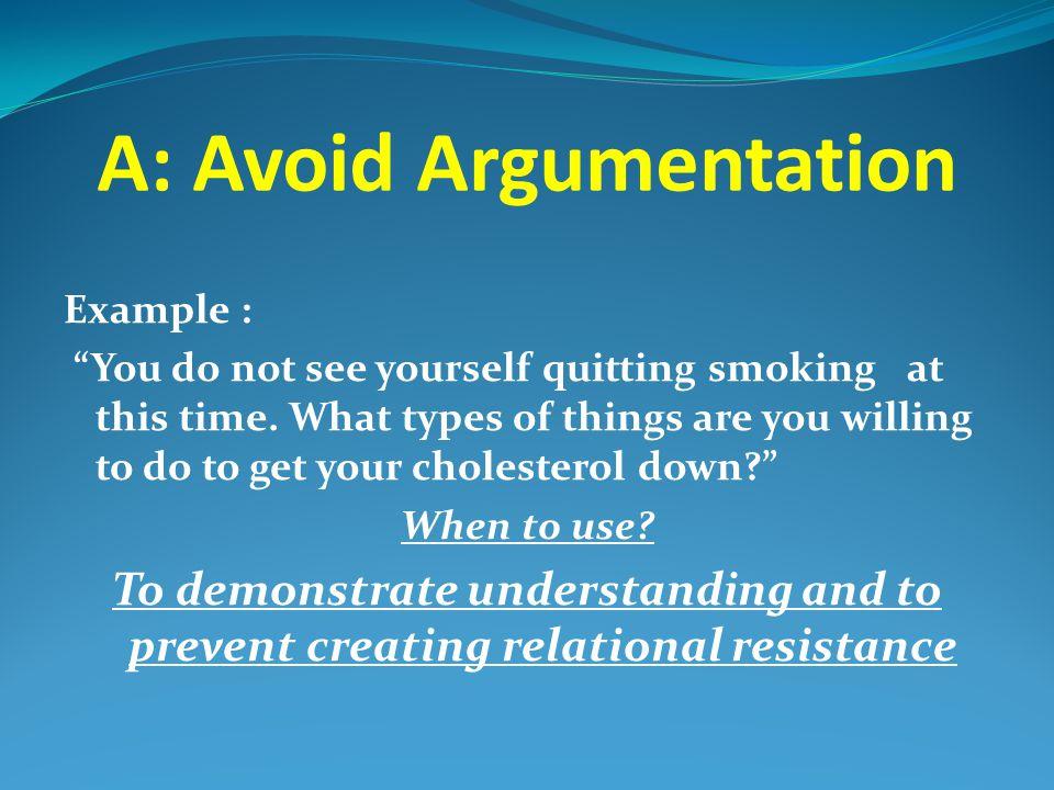 A: Avoid Argumentation