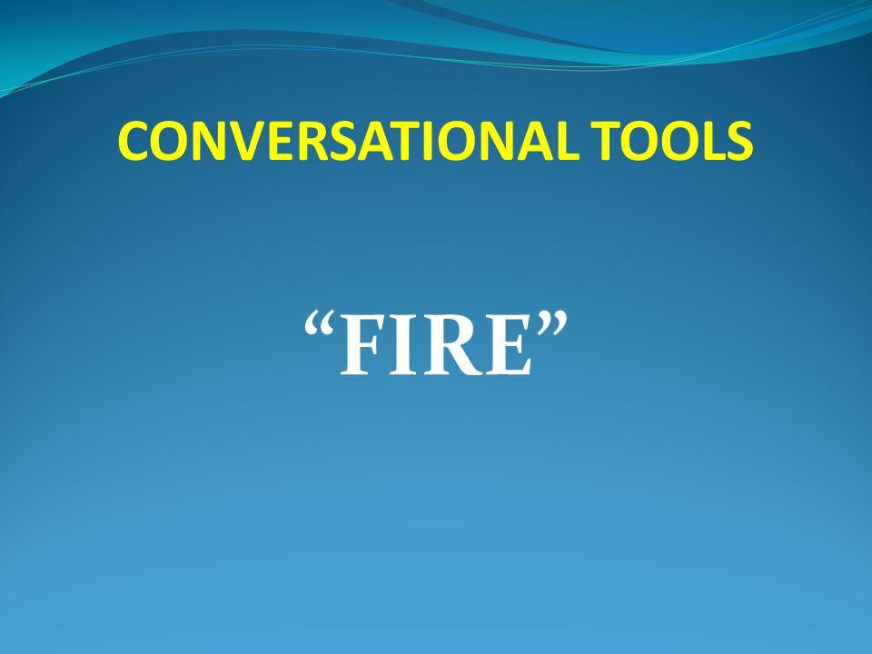 CONVERSATIONAL TOOLS FIRE