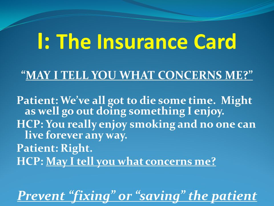 I: The Insurance Card Prevent fixing or saving the patient